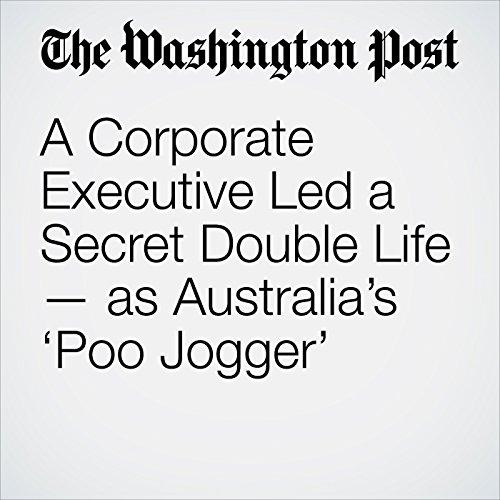 A Corporate Executive Led a Secret Double Life — as Australia's 'Poo Jogger' copertina