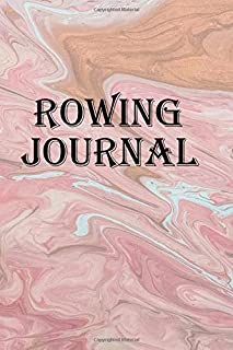 Rowing Journal: Keep track of all your rowing adventures
