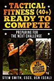 Tactical Fitness (40+): Ready to Compete: Preparing For The Next Challenge