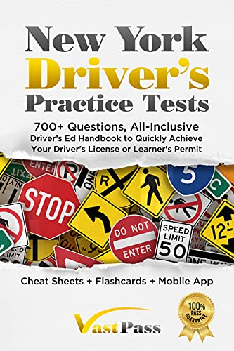 New York Driver's Practice Tests: 700+ Questions, All-Inclusive Driver's Ed Handbook to...