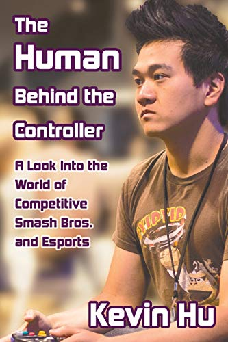 The Human Behind the Controller: A Look Into the World of Competitive Smash Bros. and Esports