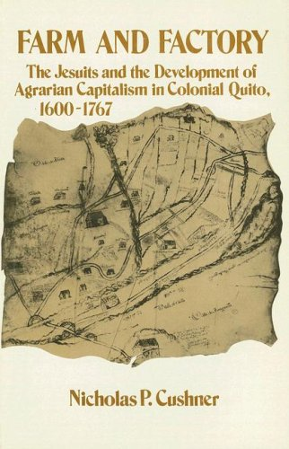 Farm and Factory: The Jesuits and the Development of Agrarian Capitalism in Colonial Quito 1600-1767
