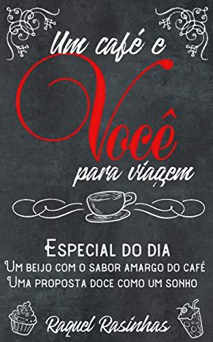Um café e Você, para viagem.: Livro 1