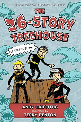 The 26-Story Treehouse: Pirate Problems! (The Treehouse Books, 2)