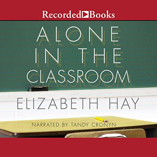 Alone in the Classroom audiobook cover art