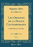 Les Origines de la France Contemporaine, Vol. 1 - La Révolution; l'Anarchie (Classic Reprint) - Forgotten Books - 30/04/2018