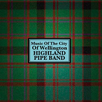 Music of the City of Wellington Highland Pipe Band