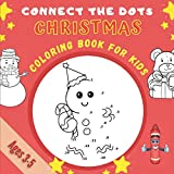 Connect The Dots Christmas Coloring Book For KIds Ages 3-5: Merry Chrismas | Christmas Dot To Dot and Coloring Book for Kids | Connect The Dots Book ... And Pencil Handling For Girls And Boys.