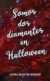 Somos dos diamantes en Halloween: Diamantes #2.5