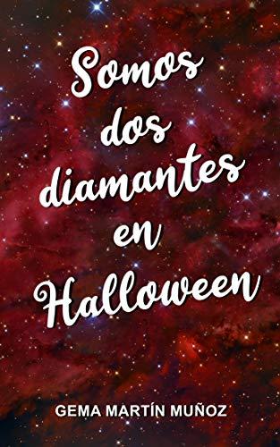 Somos dos diamantes en Halloween de Gema Martín Muñoz