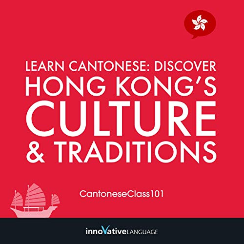 Learn Cantonese: Discover Hong Kong's Culture & Traditions audiobook cover art