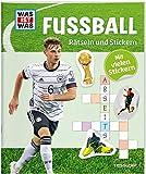 WAS IST WAS Rätseln und Stickern: Fußball (WAS IST WAS Rätselhefte)