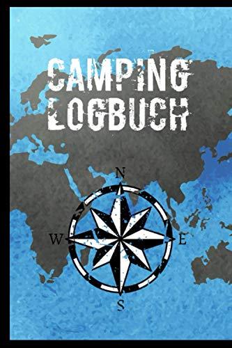 Camping Logbuch: Wohnmobil / Wohnwagen Urlaub Reisetagebuch | Van Caravan Camper Reisemobil Zelt Survival | Tagebuch Notizbuch Buch Journal | (v. Weltkarte Blau + Kompass)