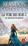Les Archives de Roshar, tome 2 : La Voie des rois 2 par Sanderson