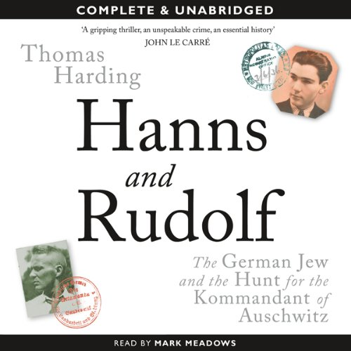 Hanns and Rudolf: The German Jew and the Hunt for the Kommandant of Auschwitz audiobook cover art