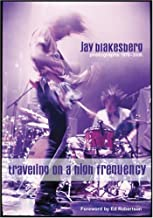 Traveling On A High Frequency: Photographs 1978-2008, Jay Blakesberg