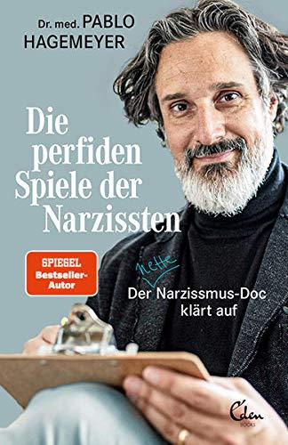 Die perfiden Spiele der Narzissten: Der nette Narzissmus-Doc klärt auf