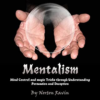 Mentalism: Mind Control and Magic Tricks Through Understanding Persuasion and Deception audiobook cover art