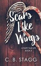 Scars Like Wings (A Fairy Tale Life) (Volume 4)