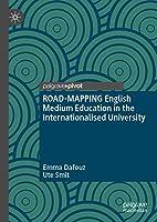 ROAD-MAPPING English Medium Education in the Internationalised University