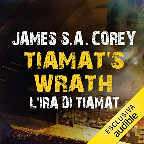 Tiamat's Wrath. L'ira di Tiamat: The Expanse 8