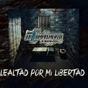 Lealtad Por Mi Libertad
