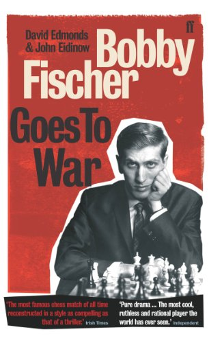 Bobby Fischer Goes to War: The most famous chess match of all time (English Edition)