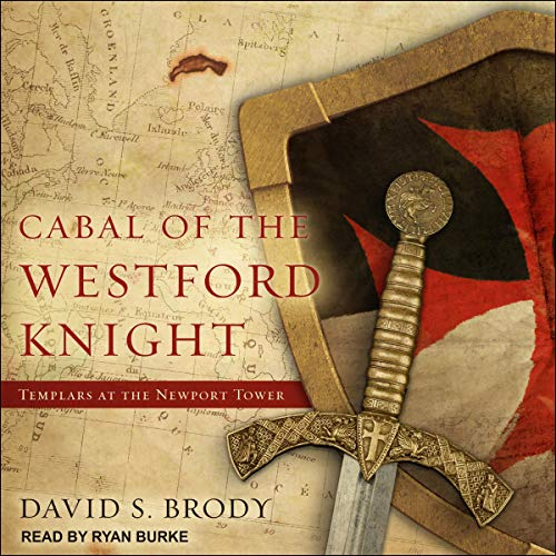 Couverture de Cabal of The Westford Knight: Templars at the Newport Tower