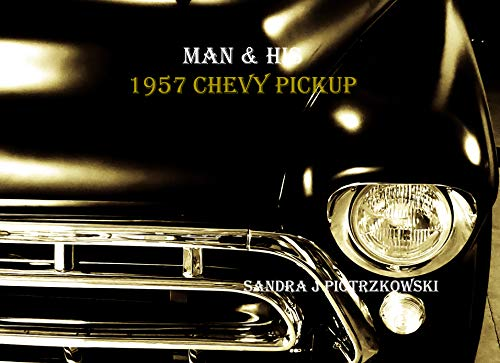 Man & His 1957 Chevy Pickup Seattle Washington (English Edition)