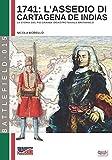 L'assedio di Cartagena de Indias: Il racconto del più grande disastro navale della storia britannica (Battlefield Vol. 15) (Italian Edition)