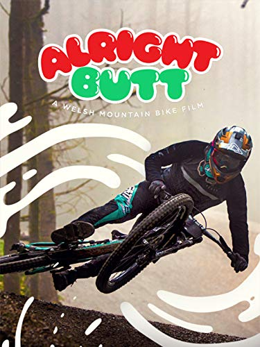 Alright Butt, A Welsh Mountain Bike Film