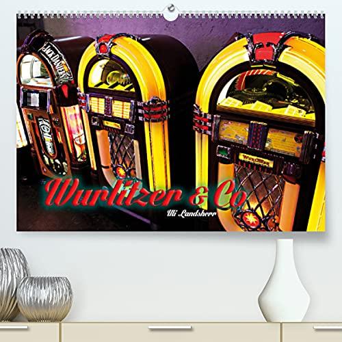 Wurlitzer und Co. (Premium, hochwertiger DIN A2 Wandkalender 2022, Kunstdruck in Hochglanz)