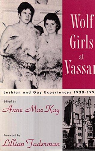 Wolf Girls at Vassar: Lesbian & Gay Experiences 1930-1990