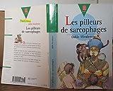 Les Pilleurs de sarcophages - Hachette Jeunesse - 01/01/1999