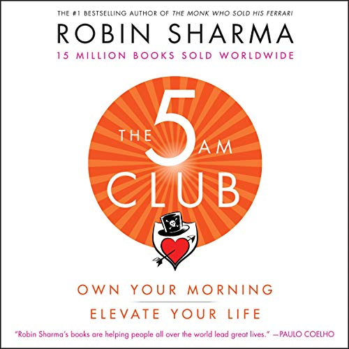 The 5 AM Club     Own Your Morning. Elevate Your Life.              Written by:                                                                                                                                 Robin Sharma                               Narrated by:                                                                                                                                 Adam Verner                      Length: 11 hrs and 4 mins     194 ratings     Overall 4.0