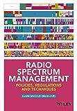 Radio Spectrum Management: Policies, Regulations and Techniques - Haim Mazar (Madjar)