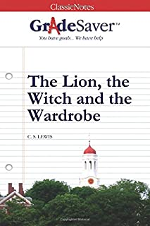 GradeSaver(tm) ClassicNotes The Lion, the Witch and the Wardrobe