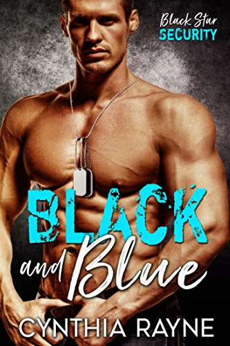 Black and Blue (Black Star Security Book 1) by [Cynthia Rayne, Donna Hokanson]