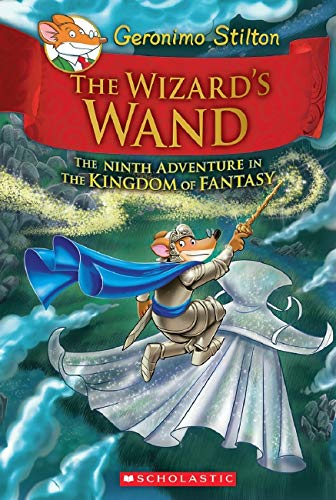 Compare Textbook Prices for The Wizard's Wand Geronimo Stilton and the Kingdom of Fantasy #9  ISBN 9781338032918 by Stilton, Geronimo