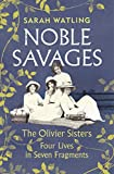 Noble Savages - The Olivier Sisters