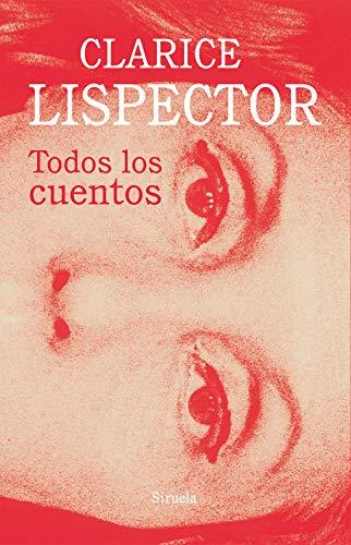 Todos los cuentos (Biblioteca Clarice Lispector nº 14) (Spanish Edition)