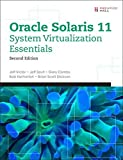 Oracle Solaris 11 System Virtualization Essentials (2nd Edition)