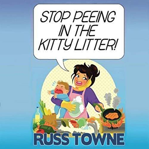 Stop Peeing in the Kitty Litter! audiobook cover art