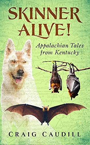 Skinner Alive!: Appalachian Tales from Kentucky (English Edition)
