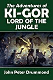 The Adventures of Ki-Gor, Lord of the Jungle (Halcyon Classics)