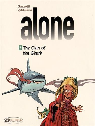 Alone - tome 3 The clan of the Shark (03)