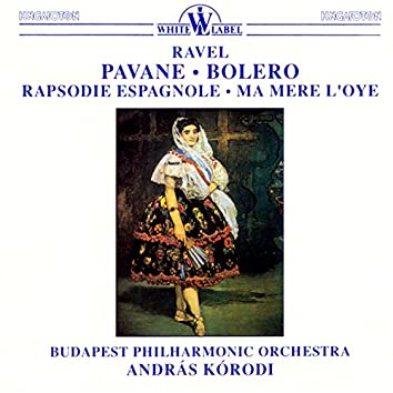 Ravel: Pavance - Bolero - Rapsodie Espagnole - Ma Mere L'oye