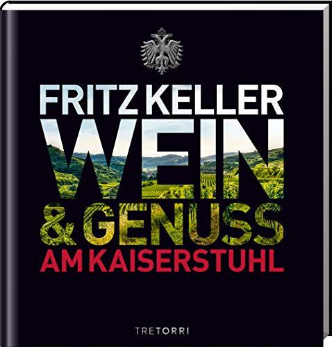 Fritz Keller: Wein & Genuss am Kaiserstuhl