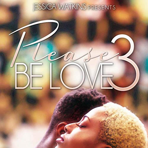 Please Be Love, Book 3 Audiobook By Nique Luarks cover art