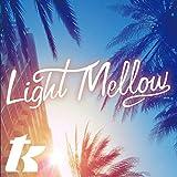 LIGHT MELLOW T.K.[選曲・解説:金澤寿和]